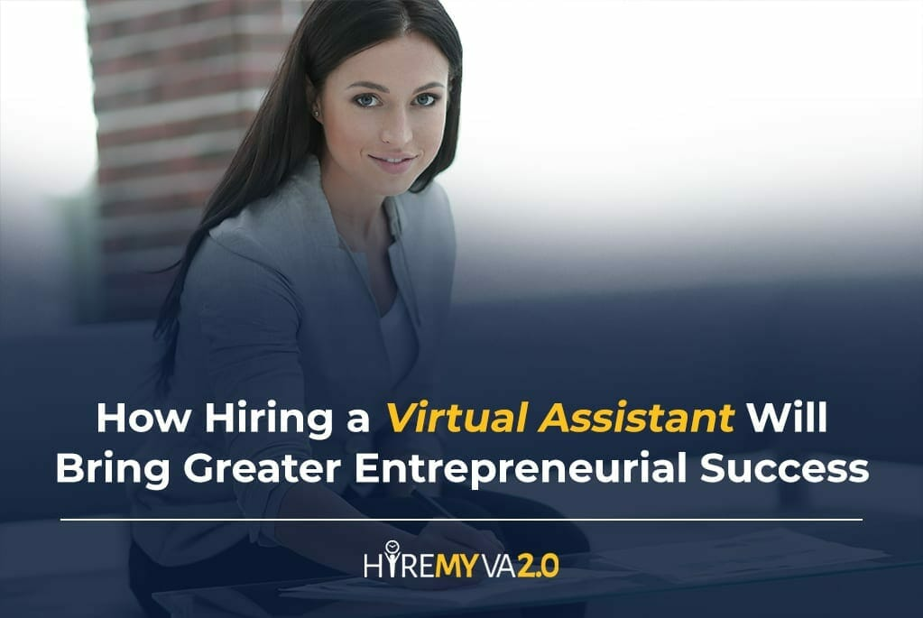 hvablog how hiring a virtual assistant will bring greater entrepreneurial success